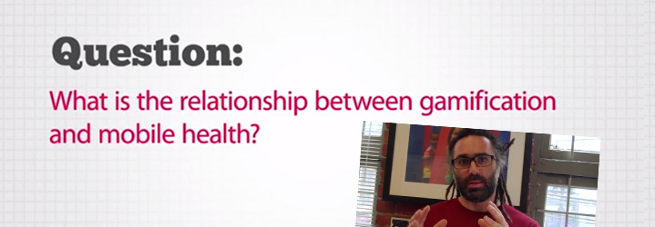 Health Gamification FAQ_ What is the relationship between gamification and mobile health_